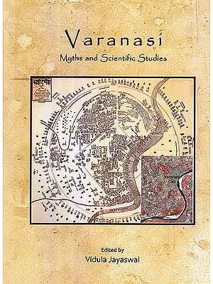 Varanasi Myths and Scientific Studies: Proceedings of An Interdisciplinary Workshop