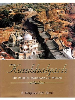 Kumbhalgarh: The Pride of Maharanas of Mewar