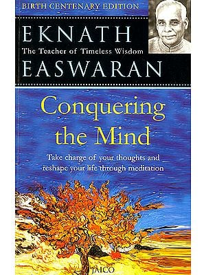 Conquering The Mind (Take Charge of Your Thoughts and Reshape Your Life Through Medition)