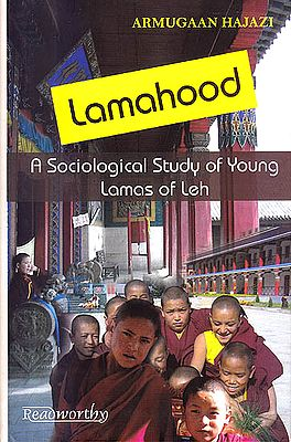 Lamahood : A Sociological Study of Young Lamas Of Leh