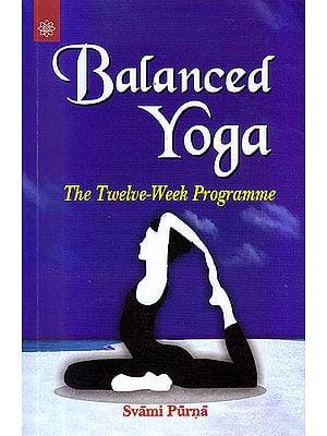 Balanced Yoga: The Twelve-Week Programme