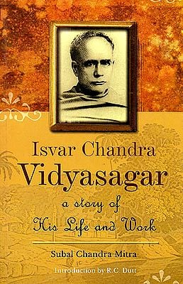 Isvar Chandra Vidyasagar (A story of His Life And Work)