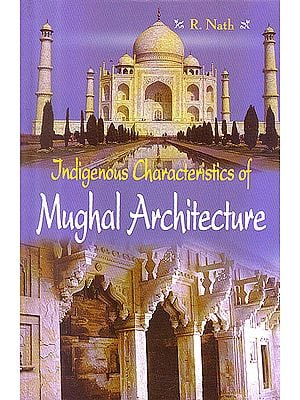 Indigenous Characeristics Of Mughal Architecture
