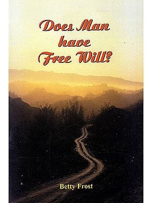 Does Man Have Free Will?