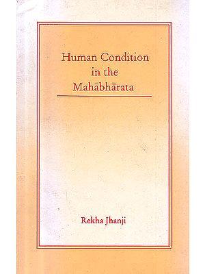 Human Condition In The Mahabharata