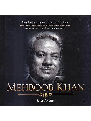 Mehboob Khan: The Romance of History