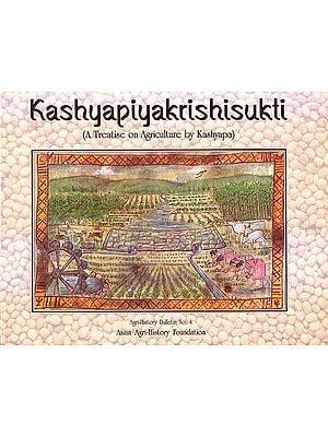 Kashyapiyakrishisukti: A Treatise On Agriculture By Kashyapa