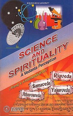 Science And Spirituality: A Vedanta Perception