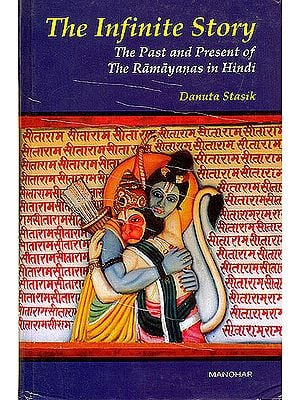 The Infinite Story: The Past and Present of The Ramayanas in Hindi