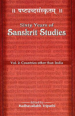 Sixty Years of Sanskrit Studies 1950-2010 (Vol.2 Countries Other Than India)