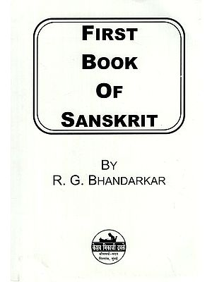 First Book of Sanskrit: 52nd Reprint: (Being An Elementary Treatise On Grammar With Exercises)