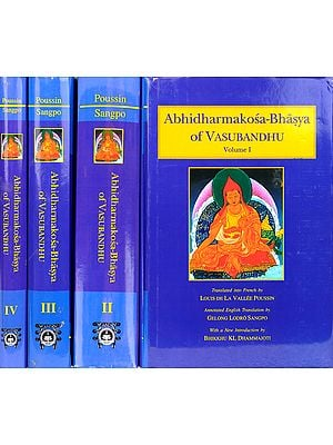Abhidharmakosa-Bhasya of Vasubandhu: The Treasury of the Abhidharma and its (Auto) Commentary - Four Volumes