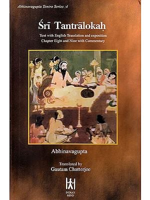Sri Tantralokah Volume Four: Chapter 8 and 9 (Sanskrit Text with English Translation and Commentary)