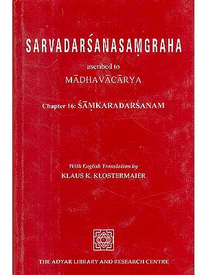 Sarvadarsanasamgraha : Ascribed To Madhavacarya (Chapter 16:Samkaradrsanam)