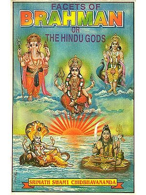 Facets of Brahman Or The Hindu Gods