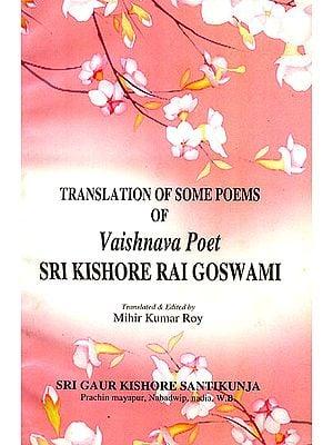 Translation Of Some Poems Of Vaishnava Poet Sri Kishore Rai Goswami