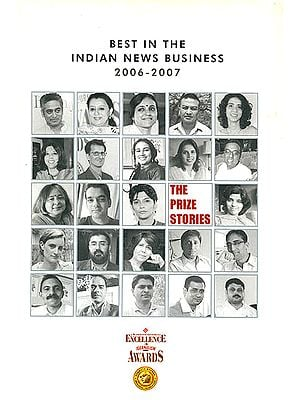 The Prize Stories (Best In The Indian News Business 2006-2007)
