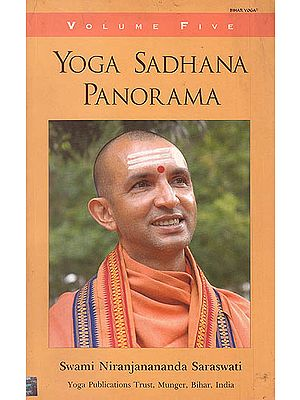 Yoga Sadhana Panorama (Volume Five)