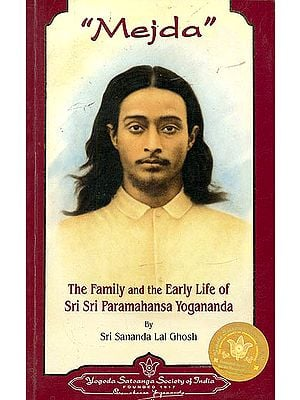 Mejda (The Family And The Early Life Of Sri Sri Paramahansa Yogananda)
