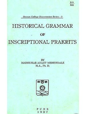 Historical Grammar of Inscriptional Prakrits (A Rare Book)