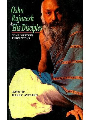 Osho Rajneesh and His Disciples (Some Western Perceptions)