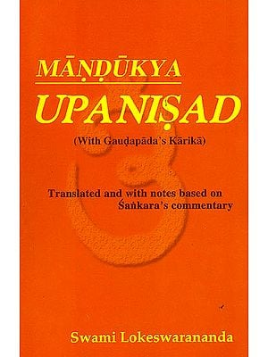 Mandukya Upanisad (With Gaudapada's Karika) - Translated and with Notes Based on Sankara's Commentary