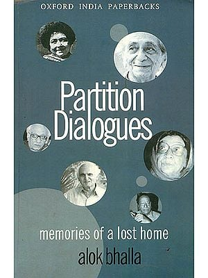 Partition Dialogues (Memories of a Lost Home)