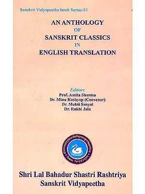 An Anthology of Sanskrit Classics in English Translation