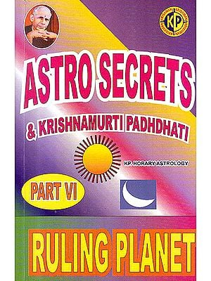 Astro secrets and Krishnamurti Padhdhati - Part VI - Ruling Planet