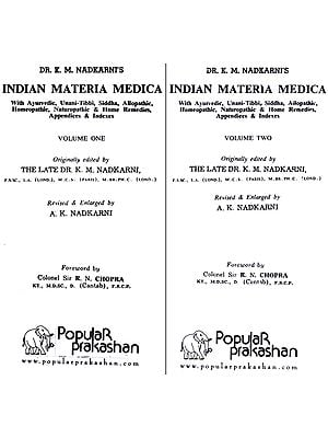 Indian Materia Medica (With Ayurvedic, Unani-Tibbi, Siddha, Allopathic, Homeopathic, Naturopathic and Home Remedies, Appendices and Indexes)(Set of 2 Volumes)