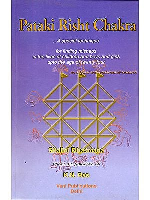 Pataki Risht Chakra (A Special Technique for Finding Mishaps in The Lives of Children Boys and Girls Upto The Age of Twenty Four)