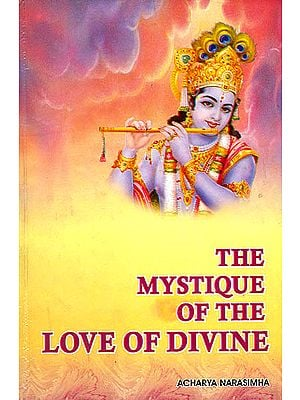 The Mystique of The Love of Divine (Consisting of Devotional Hymnal Works of Azhwars of South India)