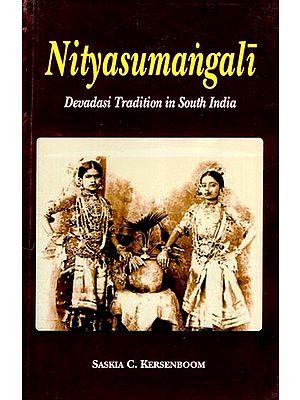 Nityasumangali (Devadasi Tradition in South India)