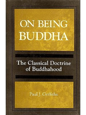 On Being Buddha (The Classical Doctrine of Buddhahood)