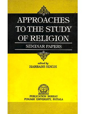 Approaches To The Study of Religion (Seminar Papers)