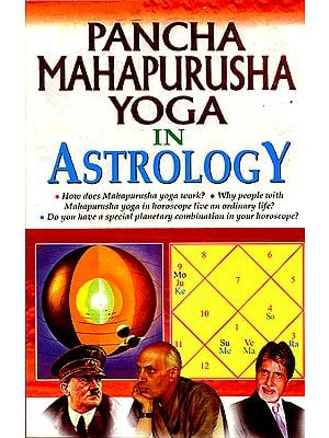 Pancha Mahapurusha Yoga in Astrology (An Indepth Study of the Five Yogas That Enhance Positive Indications in Life)