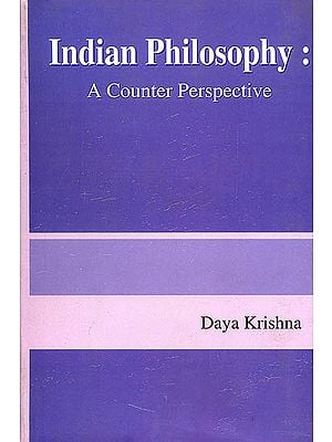 Indian Philosophy: A Counter Perspective (Revised and Enlarged Edition)