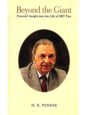 Beyond The Giant (Personal Insight Into The Life of JRD Tata)