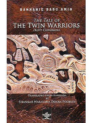 The Tale of The Twin Warriors (Koti Chennaya)