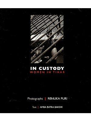 In Custody (Women in Tihar)