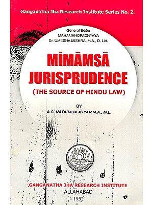 Mimamsa Jurisprudence (The Source of Hindu Law)