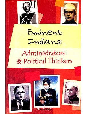 Eminent Indians: Administrators and Political Thinkers