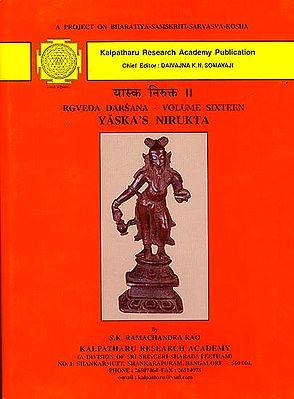 Rgveda Darsana- Volume Sixteen (Yaska's Nirukta)