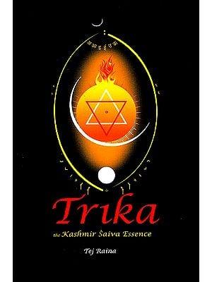 Trika (The Kashmir Saiva Essence)