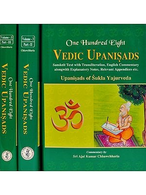 One Hundred Eight Vedic Upanisads (Upanisads of Sukla Yajurveda) (Set of 3 Volumes)