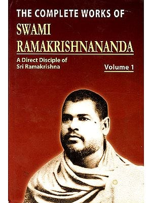The Complete Works of Swami Ramakrishnananda (A Direct of Disciple of Sri Ramakrishna) (Set of 3 Volumes)