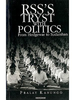 RSS''s Tryst with Politics From Hedgewar to Sudarshan