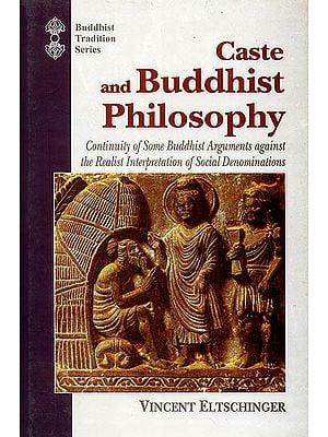 Caste and Buddhist Philosophy (Continuity of Some Buddhist Arguments Against the Realist Interpretation of Social Denominations)