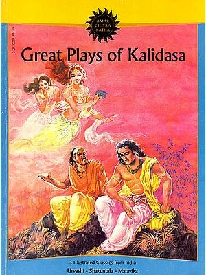 Great Plays of Kalidasa (Urvashi, Shakuntala, Malavika)