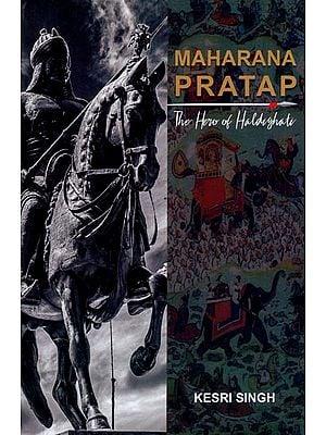 Maharana Pratap (The Hero of Haldighati)